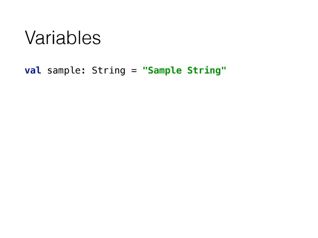 "Variables val sample: String = ""Sample String"""