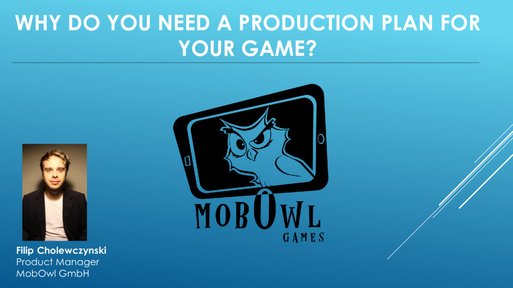 WHY DO YOU NEED A PRODUCTION PLAN FOR YOUR GAME...