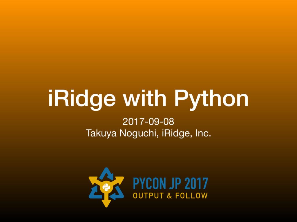 iRidge with Python 2017-09-08  Takuya Noguchi, ...