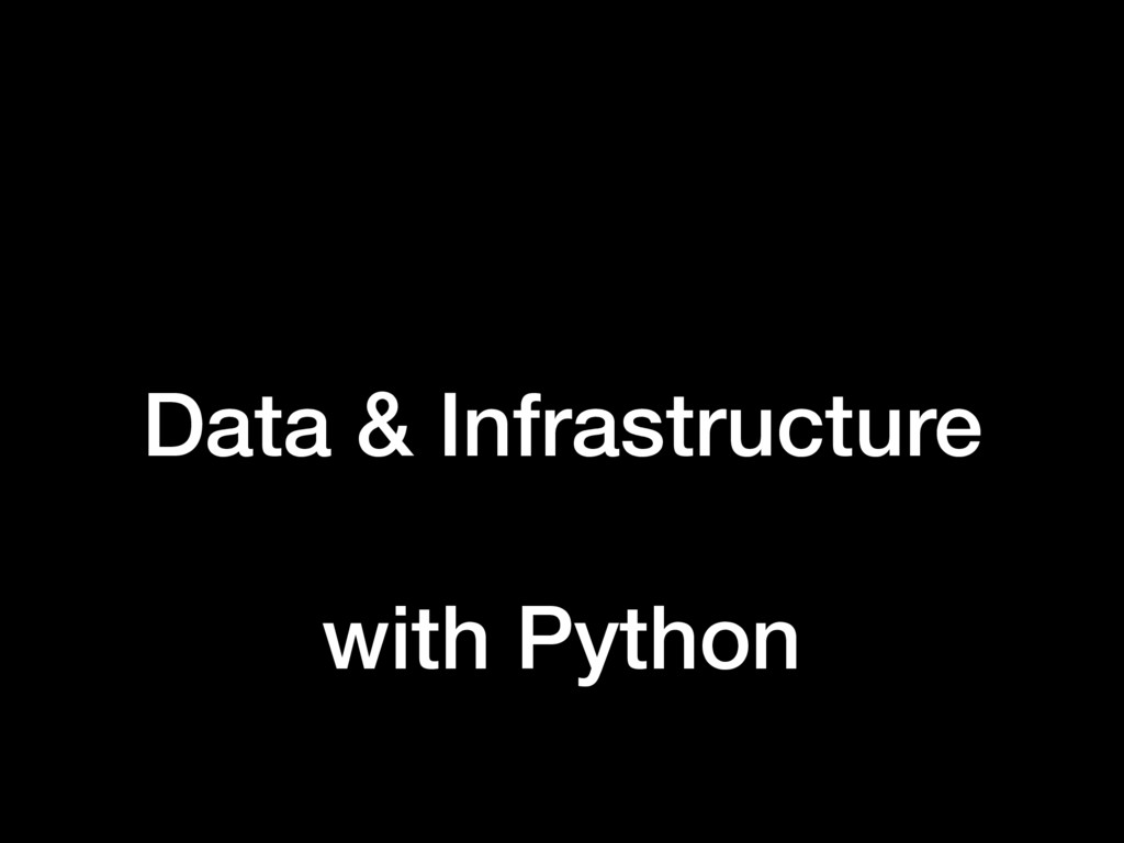 Data & Infrastructure with Python