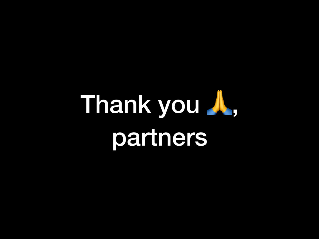 Thank you , partners