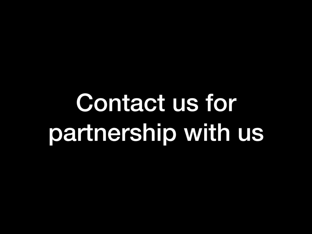 Contact us for partnership with us