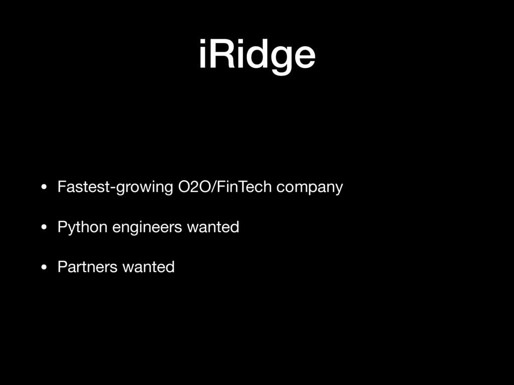 iRidge • Fastest-growing O2O/FinTech company  •...