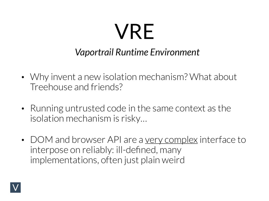 VRE • Why invent a new isolation mechanism? Wha...