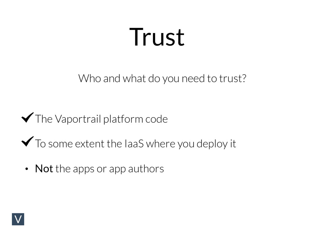 Trust • The Vaportrail platform code • To some ...