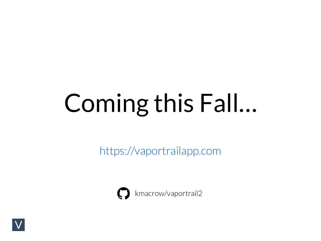 Coming this Fall… https://vaportrailapp.com kma...