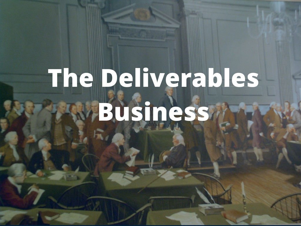 The Deliverables Business