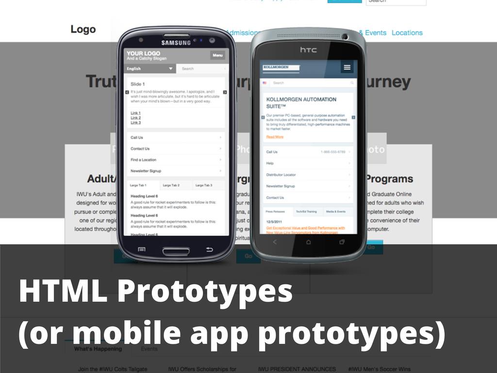 HTML Prototypes (or mobile app prototypes)