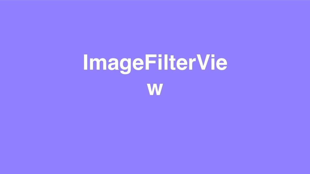 ImageFilterVie w