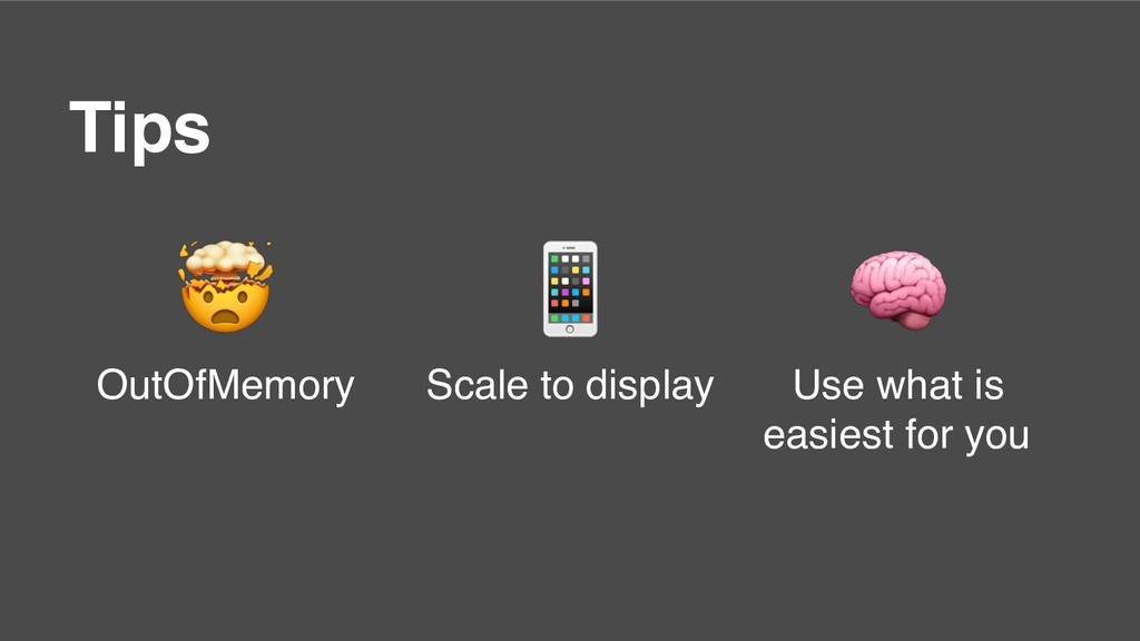 Tips  OutOfMemory  Scale to display  Use what i...