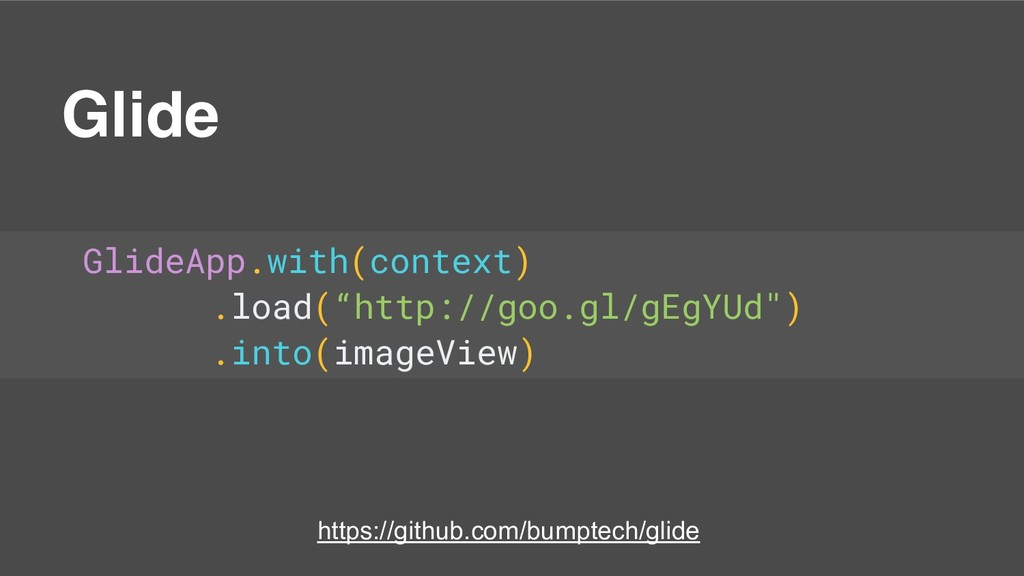 """Glide GlideApp.with(context) .load(""""http://goo...."""