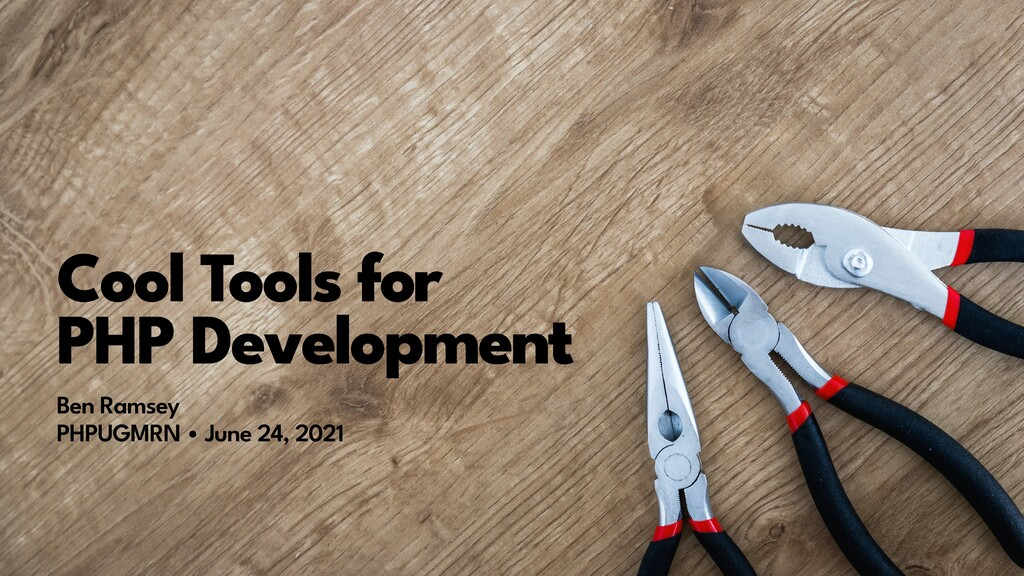 Cool Tools for   PHP Development Ben Ramsey  P...