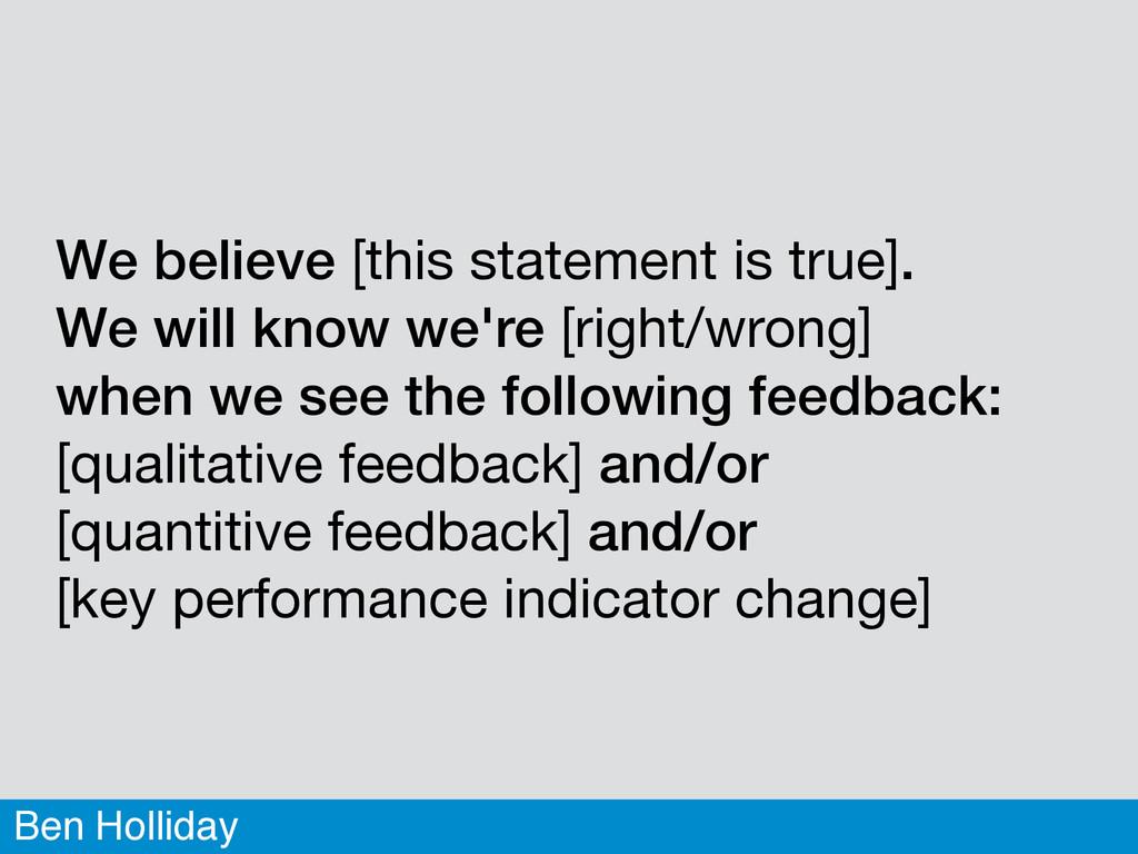 Ben Holliday We believe [this statement is true...
