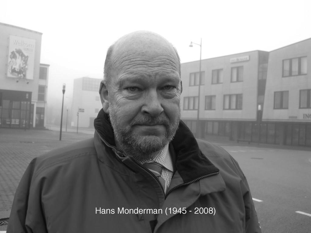 Ben Holliday Hans Monderman (1945 - 2008)