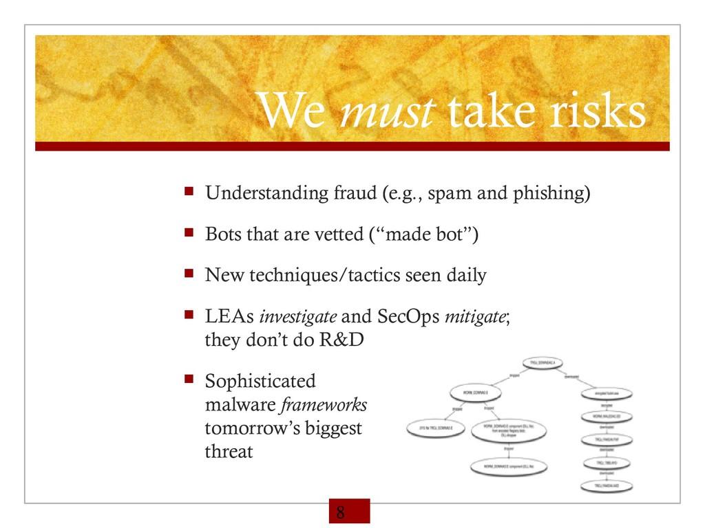 We must take risks  Understanding fraud (e.g.,...