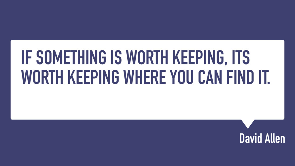 IF SOMETHING IS WORTH KEEPING, ITS WORTH KEEPIN...