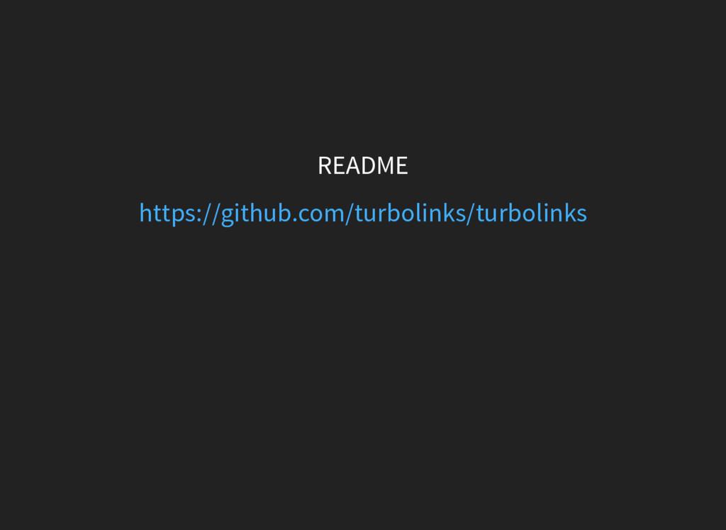README https://github.com/turbolinks/turbolinks