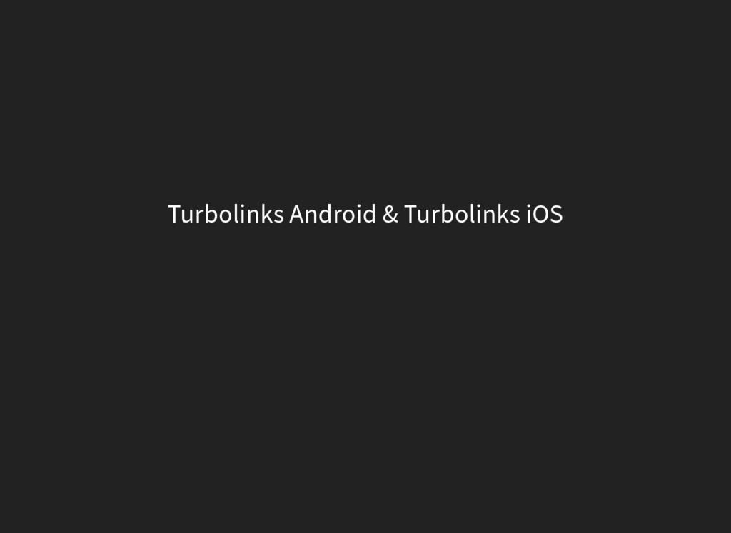 Turbolinks Android & Turbolinks iOS