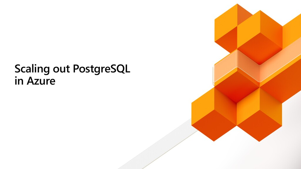 Scaling out PostgreSQL in Azure