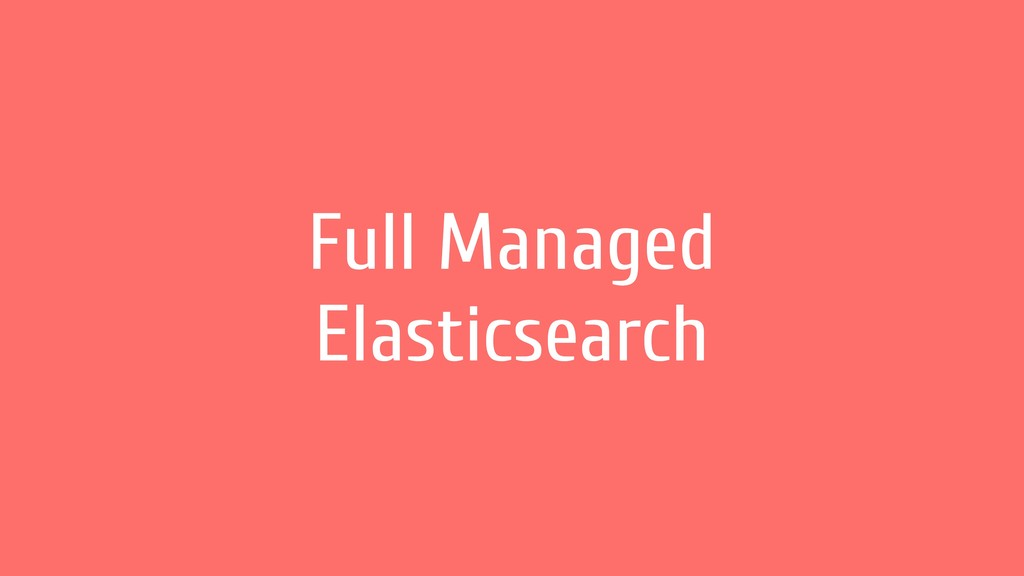 Full Managed Elasticsearch