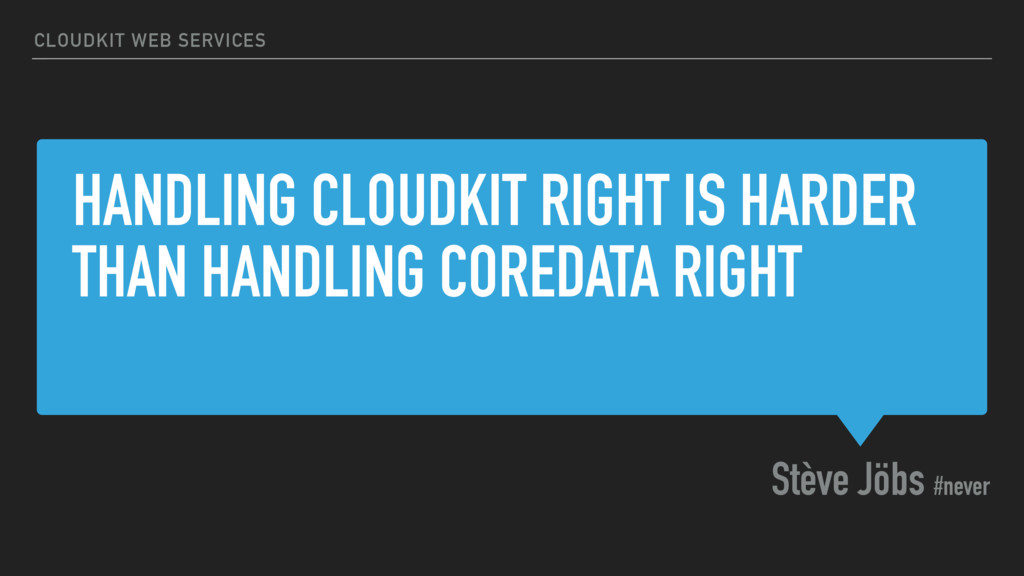 HANDLING CLOUDKIT RIGHT IS HARDER THAN HANDLING...