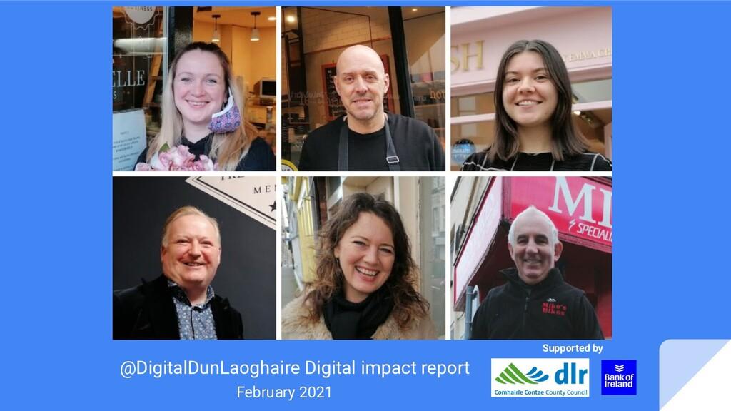 @DigitalDunLaoghaire Digital impact report Febr...