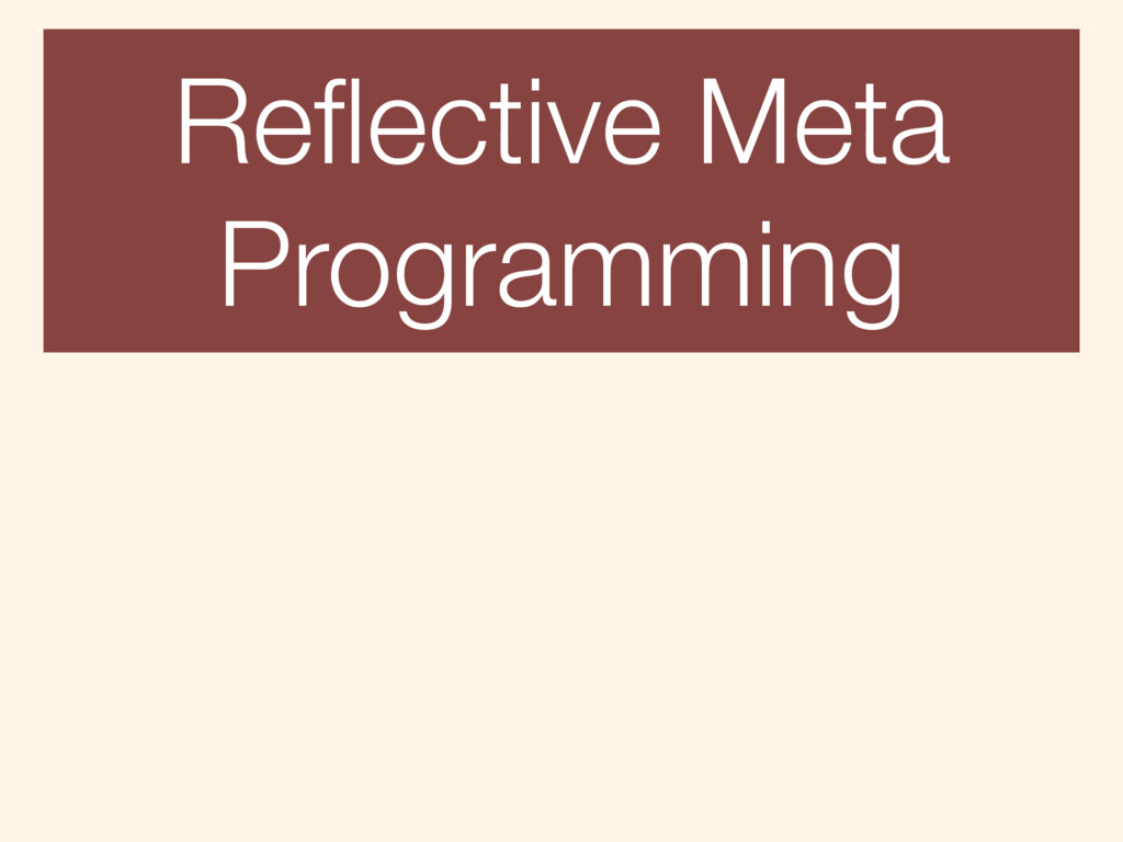 Reflective Meta Programming