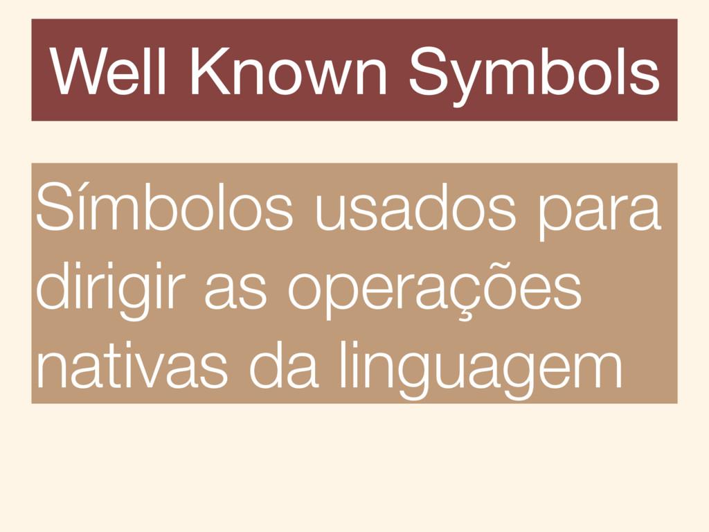 Símbolos usados para dirigir as operações nativ...