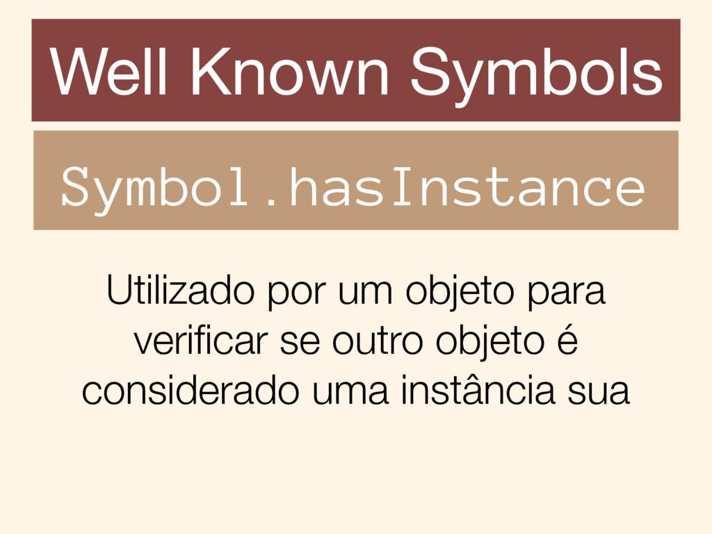 Utilizado por um objeto para verificar se outro ...