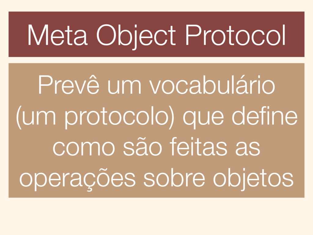Meta Object Protocol Prevê um vocabulário (um p...