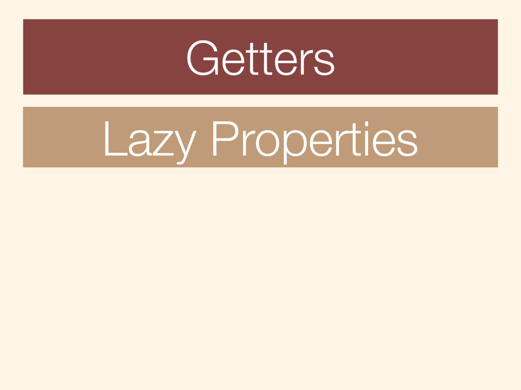 Getters Lazy Properties