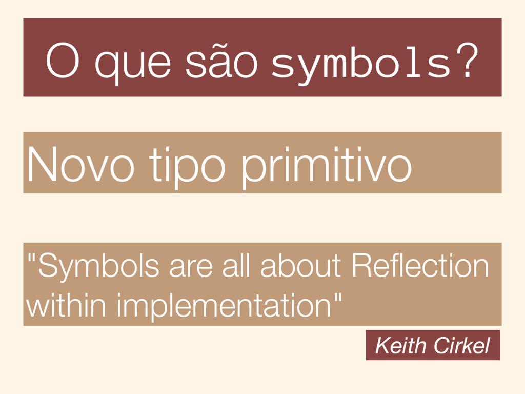 """O que são symbols? Novo tipo primitivo """"Symbols..."""