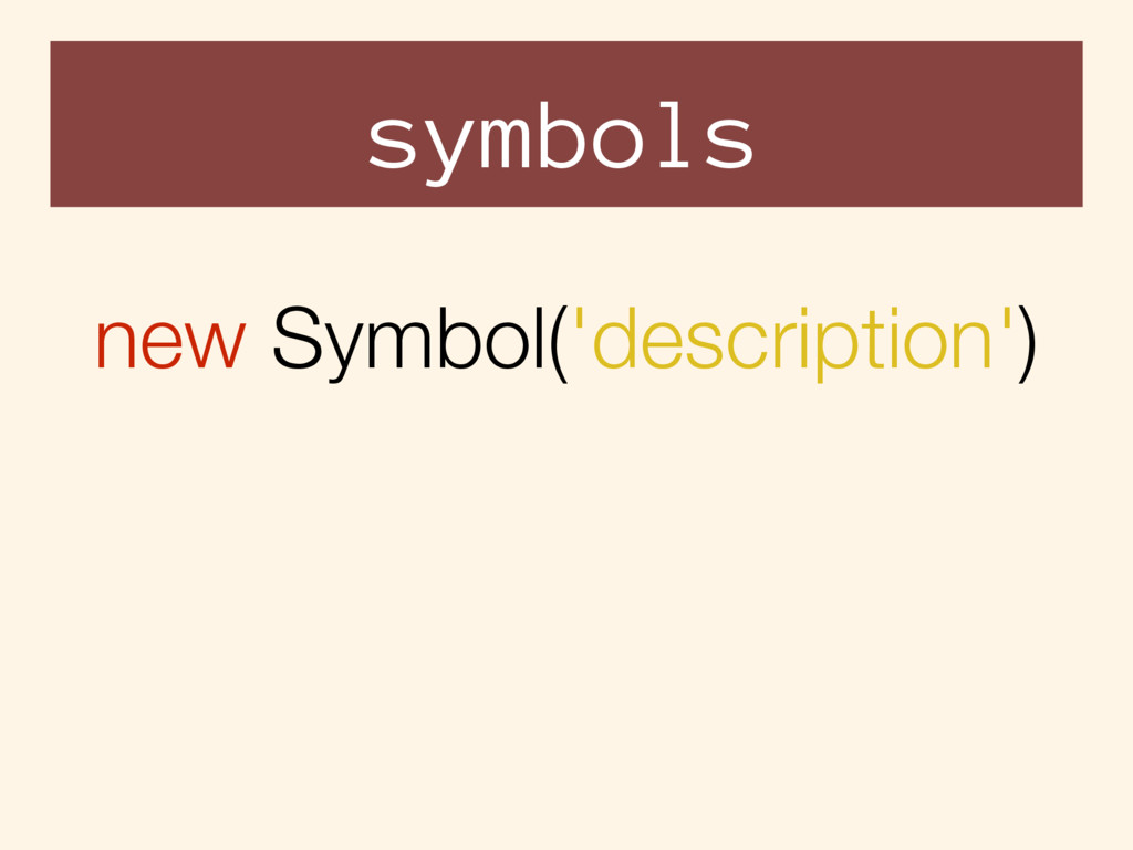 symbols new Symbol('description')