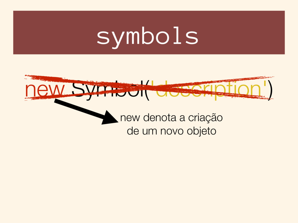symbols new Symbol('description') new denota a ...