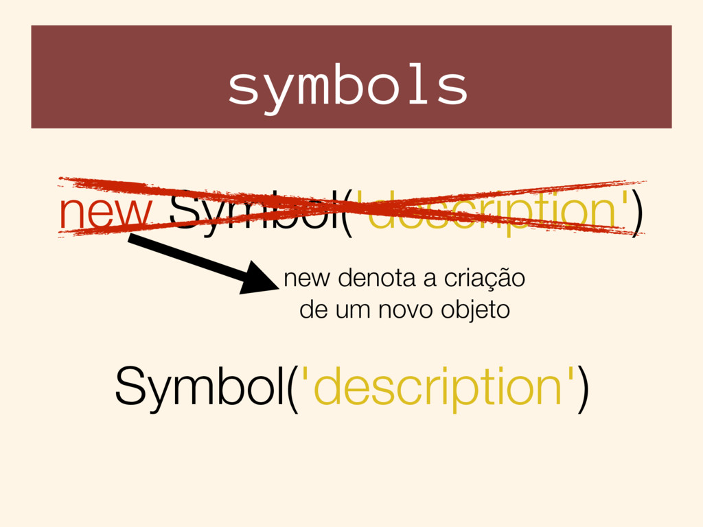 symbols new Symbol('description') Symbol('descr...