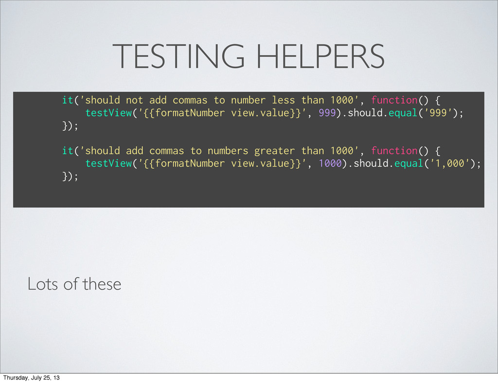 TESTING HELPERS Lots of these it('should not ad...