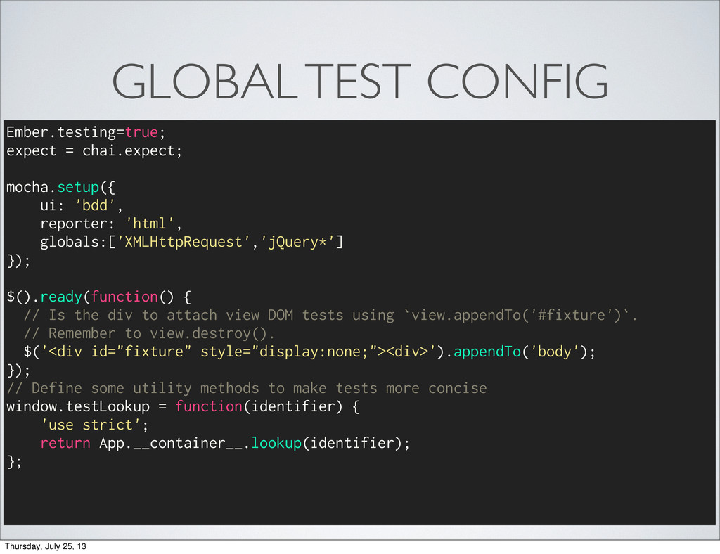 GLOBAL TEST CONFIG Ember.testing=true; expect =...