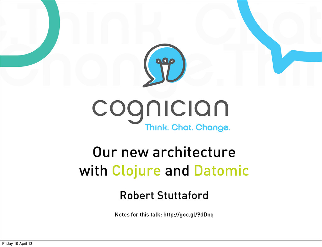 Our new architecture with Clojure and Datomic R...
