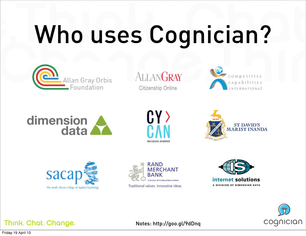 Notes: http://goo.gl/9dDnq Who uses Cognician? ...