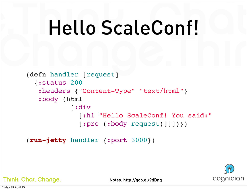 Notes: http://goo.gl/9dDnq Hello ScaleConf! (de...