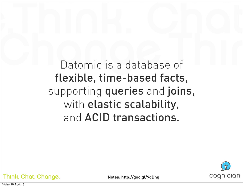 Notes: http://goo.gl/9dDnq Datomic is a databas...