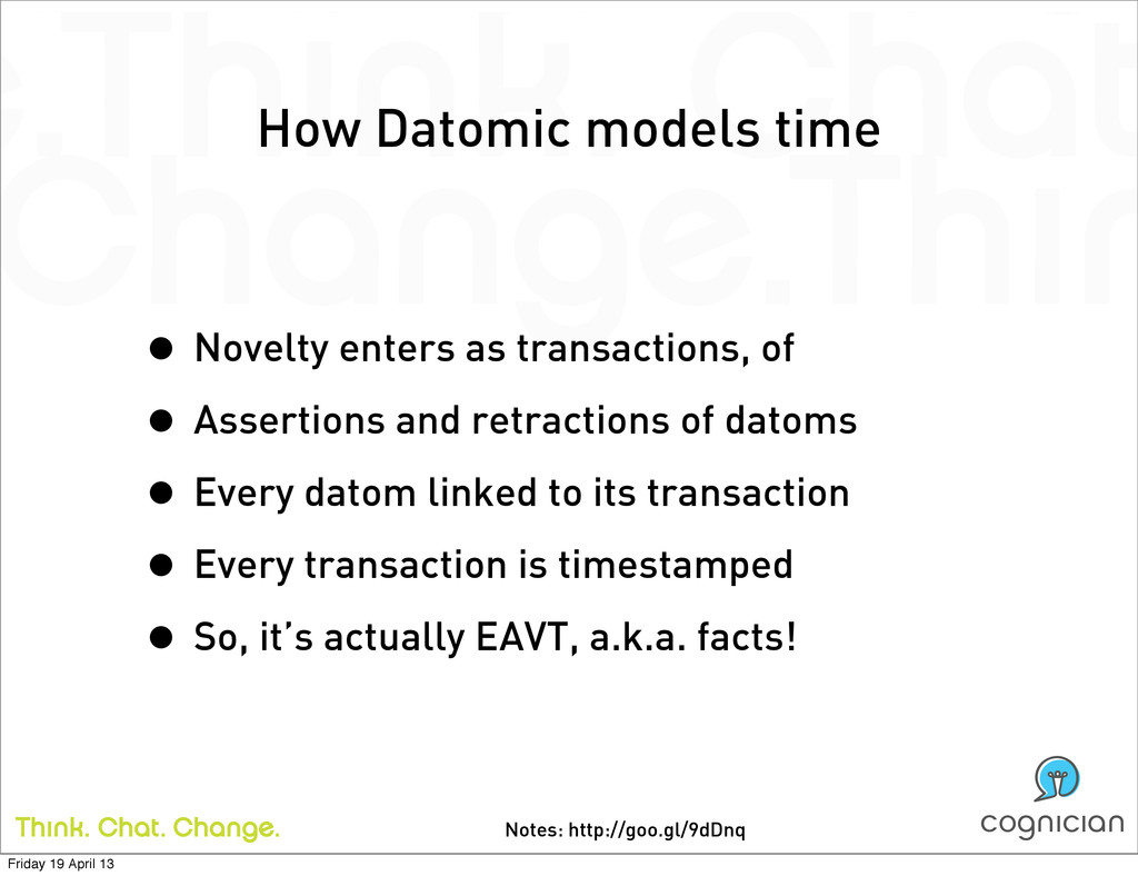 Notes: http://goo.gl/9dDnq How Datomic models t...