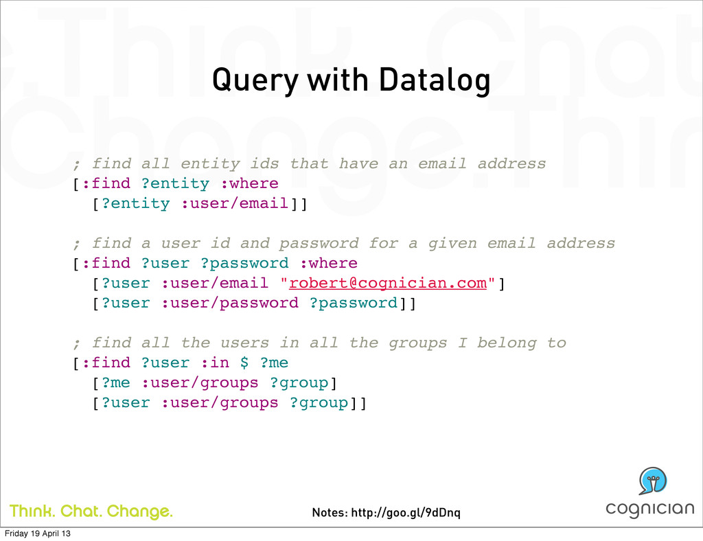 Notes: http://goo.gl/9dDnq Query with Datalog ;...