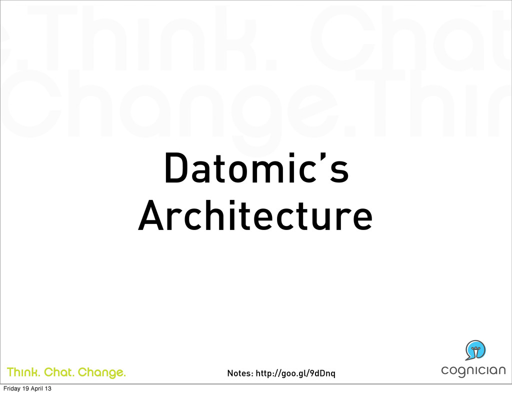 Notes: http://goo.gl/9dDnq Datomic's Architectu...