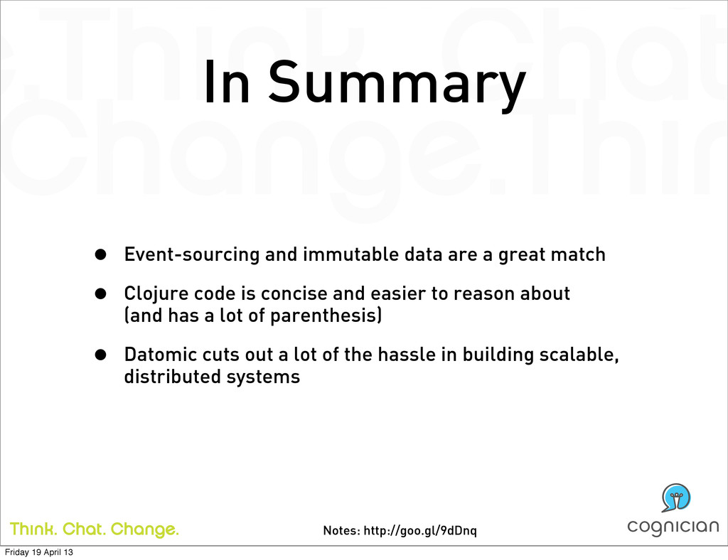 Notes: http://goo.gl/9dDnq In Summary • Event-s...