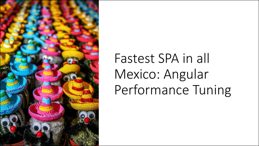 Fastest SPA in all Mexico: Angular Performance ...