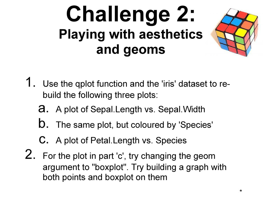 * Challenge 2: Playing with aesthetics and geom...