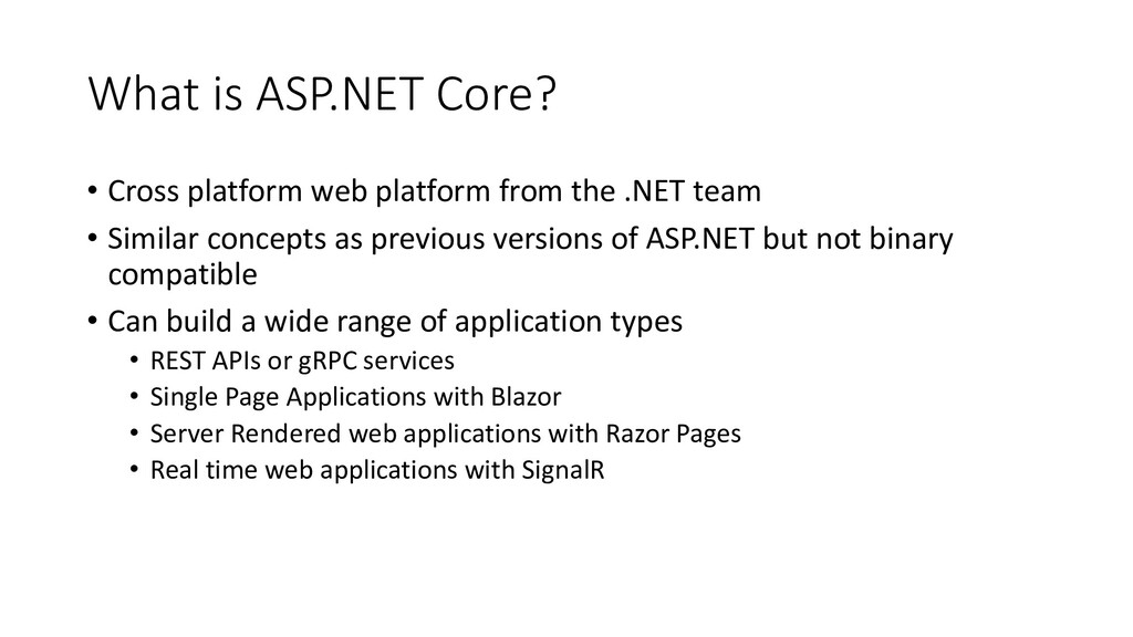 What is ASP.NET Core? • Cross platform web plat...