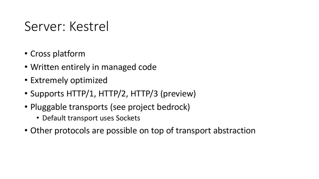 Server: Kestrel • Cross platform • Written enti...