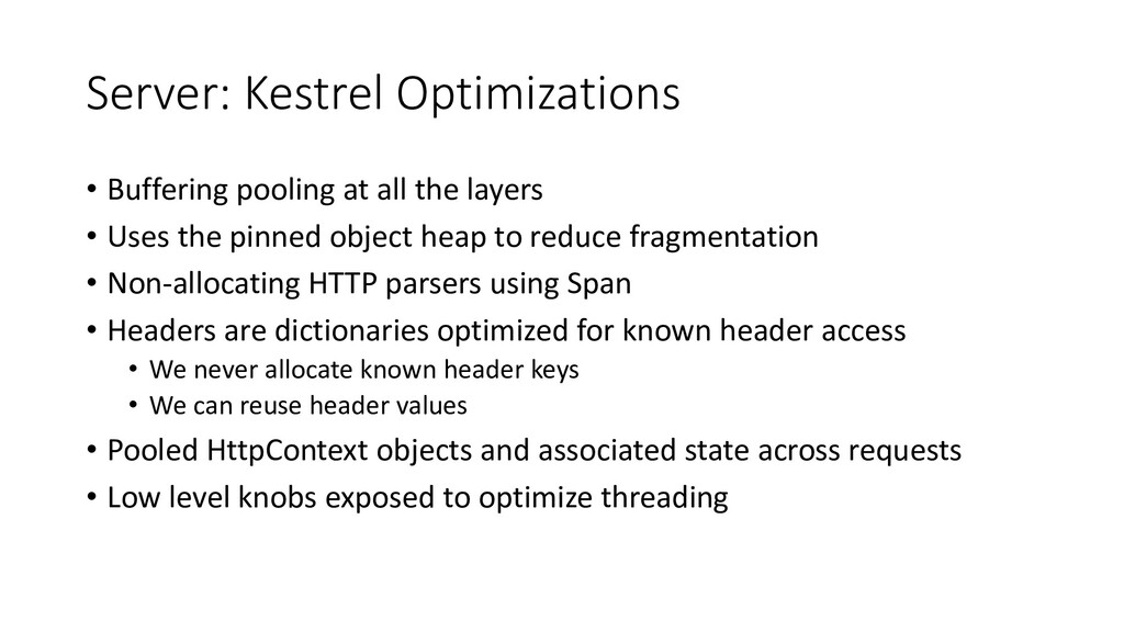 Server: Kestrel Optimizations • Buffering pooli...